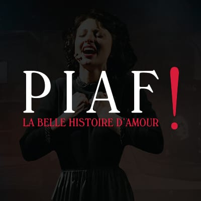 PIAF LE MUSICAL | Spectacles | Spectacle musical | LABEL 2 SCENE